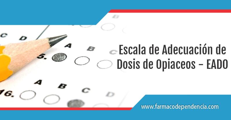 Escala de Adecuación de Dosis de Opiaceos EADO