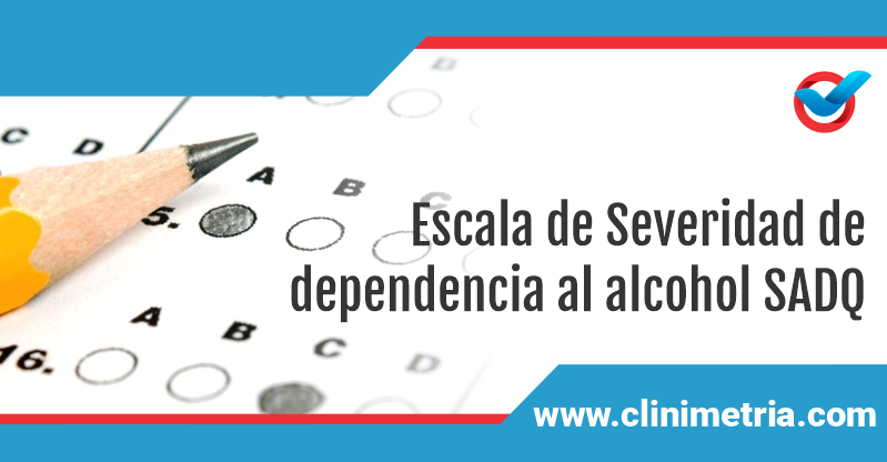 Escala de Severidad de dependencia al alcohol SADQ