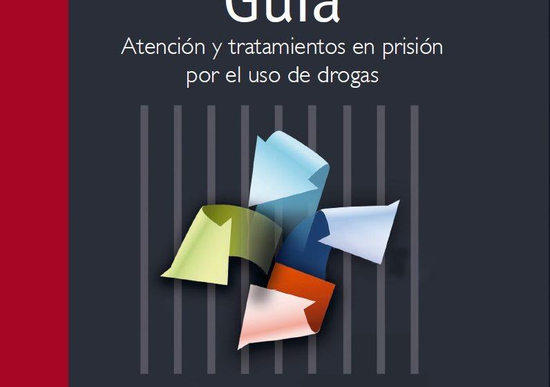 Guía. Atención y tratamientos en prisión